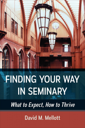 Finding Your Way in Seminary