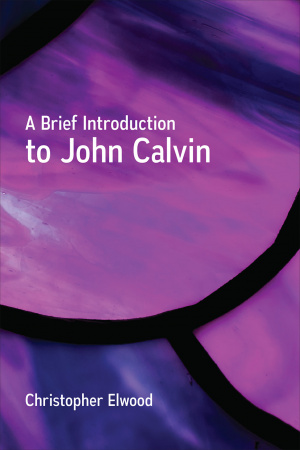 A Brief Introduction to John Calvin