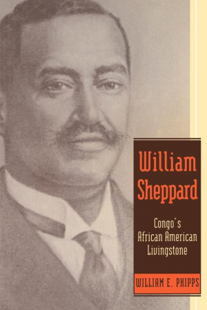 William Sheppard: Congo's African American Livingstone