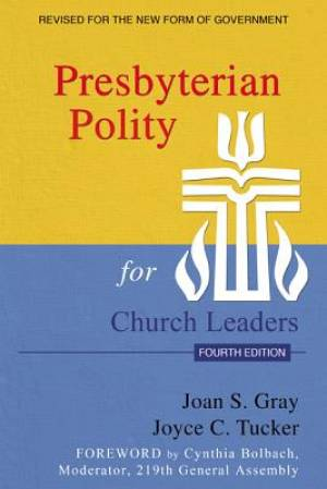 Presbyterian Polity for Church Leaders