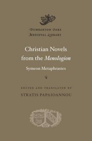 Christian Novels from the Menologion of Symeon Metaphrastes
