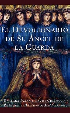 El Devocionario de Su Angel de La Guarda (Angelspeake Book of Prayer and Healing