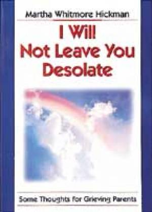I Will Not Leave You Desolate