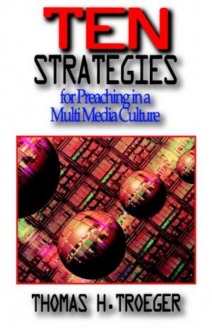Ten Strategies for Preaching in a Multimedia Culture