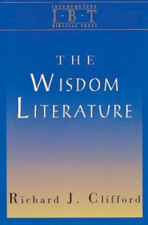 The Wisdom Literature (Interpreting Biblical Texts Series)