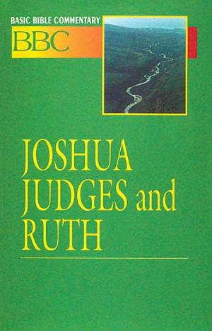 Joshua, Judges and Ruth : Vol 4 : Basic Bible Commentary