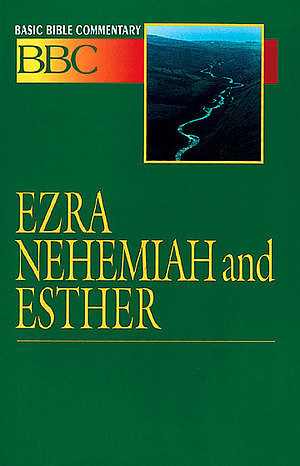 Ezra, Nehemiah & Esther ; Vol 8 : Basic Bible Commentary
