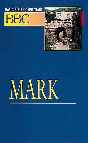 Mark : Vol 18 :Basic Bible Commentary