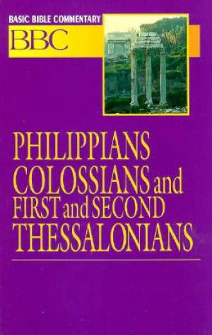 Philippians, Colossians,  1 & 2 Thessalonians ; Vol 25 : Basic Bible Commentary