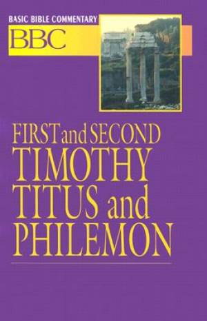 1 & 2 Timothy, Titus and Philemon : Volume 26 : Basic Bible Commentary