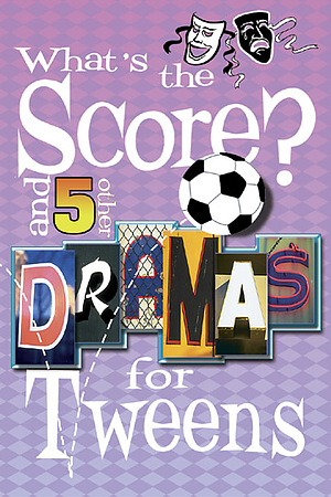 What's the Score? and 5 Other Dramas for Tweens
