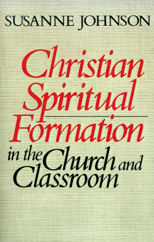 Christian Spiritual Formation in Church and Classroom