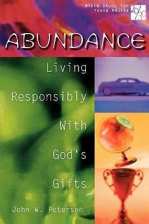 Abundance: Living Responsibly with Gods Gifts