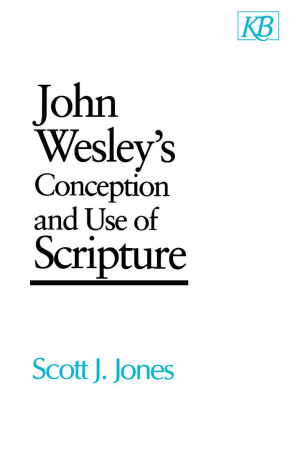John Wesley's Conception and Use of Scripture