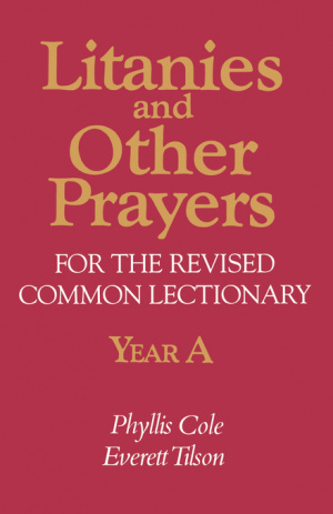 Litanies and Other Prayers for the Revised Common Lectionary Year A
