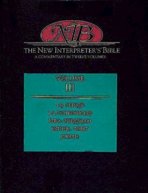 The New Interpreter's Bible : Vol 3 : 1 & 2 Kings, 1 & 2 Chronicles, Ezra, Nehemiah, Esther, Tobit, Judith