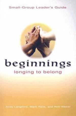 Beginnings Longing To Belong - Small Group Leader's Guide