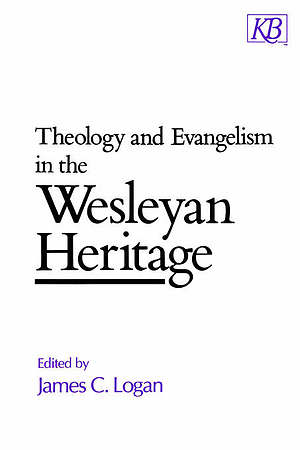 Theology and Evangelism in the Wesleyan Heritage