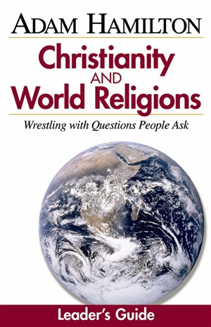 Christianity and World Religions - Leader's Guide