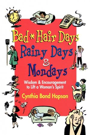 Bad Hair Days, Rainy Days, and Mondays