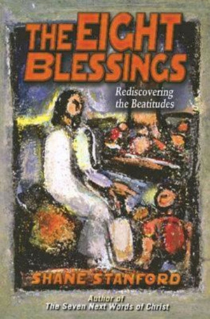 Eight Blessings: Rediscovering the Beatitudes