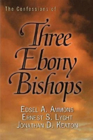 Confessions of Three Ebony Bishops