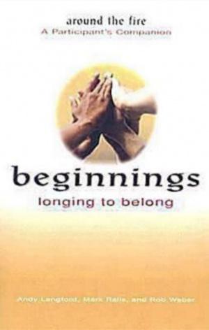 Beginnings: Longing to Belong - Around the Fire A Participan