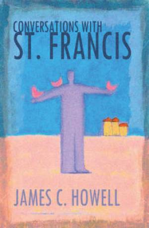 Conversations With St Francis