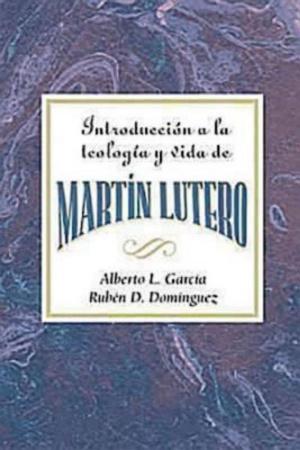 Introduccion a la Teologia y Vida de Martin Lutero Aeth