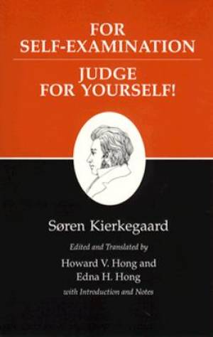 Kierkegaard's Writings For Self-Examination / Judge for Yourself!