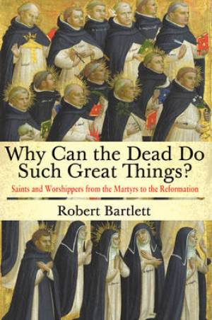 Why Can the Dead Do Such Great Things?