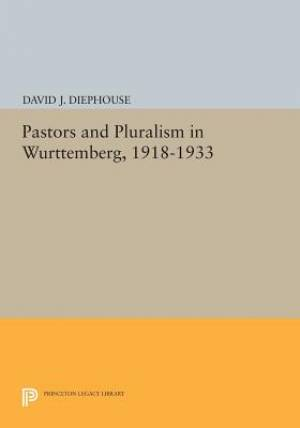 Pastors and Pluralism in Wurttemberg, 1918-1933
