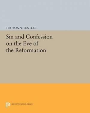 Sin and Confession on the Eve of the Reformation