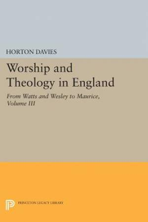 Worship and Theology in England, Volume III