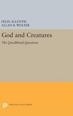 God and Creatures: The Quodlibetal Questions