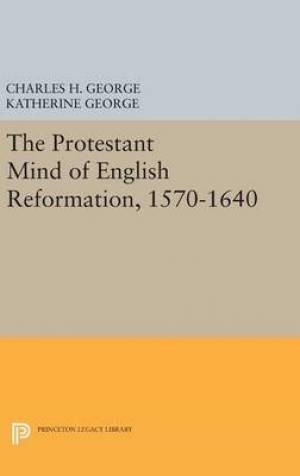 Protestant Mind of English Reformation, 1570-1640