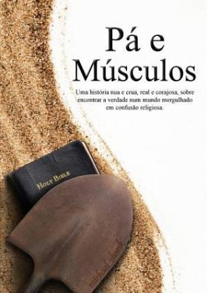Muscle and a Shovel Portuguese Version (Pa E Musculos)