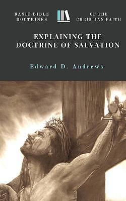 Explaining the Doctrine of Salvation: Basic Bible Doctrines of the Christian Faith
