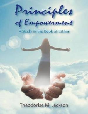 Principles of Empowerment: A Study in the Book of Esther