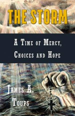 The Storm: A Time of Mercy, Choices and Peace