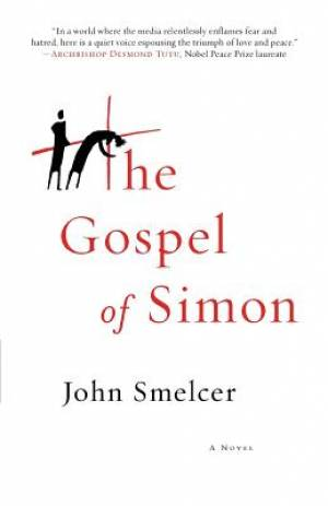 The Gospel of Simon: The Passion of Jesus According to Simon of Cyrene