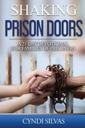 Shaking Prison Doors: A 21-Day Devotional for Families of Prisoners