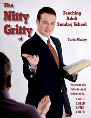 The Nitty Gritty of Teaching Adult Sunday School
