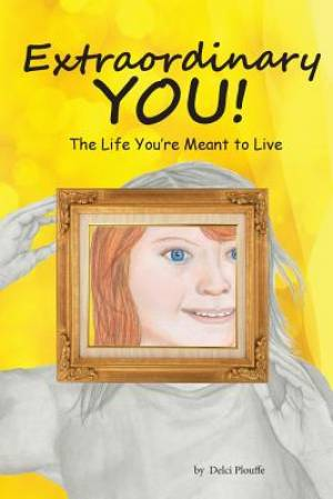 Extraordinary You: The Life You're Meant to Live