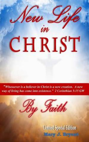 New Life in Christ by Faith