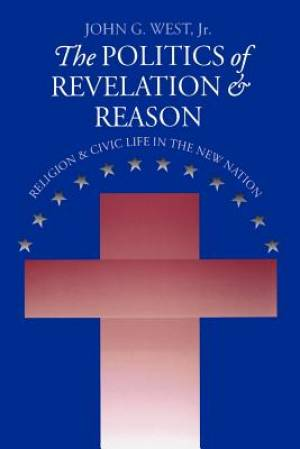 The Politics of Revelation and Reason