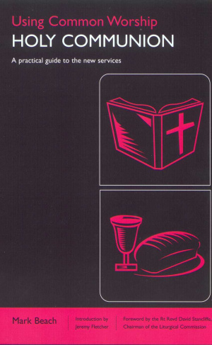 Using Common Worship: Holy Communion