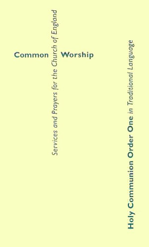 Common Worship: Holy Communion Order One Traditional Language