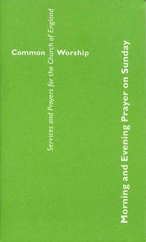 Common Worship: Morning and Evening Prayer on Sunday Booklet