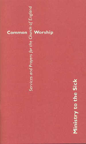 Common Worship: Ministry to the Sick  Booklet